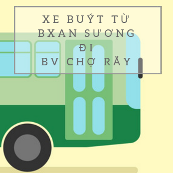 tuyến xe buýt nào đi từ An Sương đến bệnh viện Chợ Rẫy