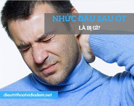 Triệu chứng nhức đầu sau ót là bệnh gì?